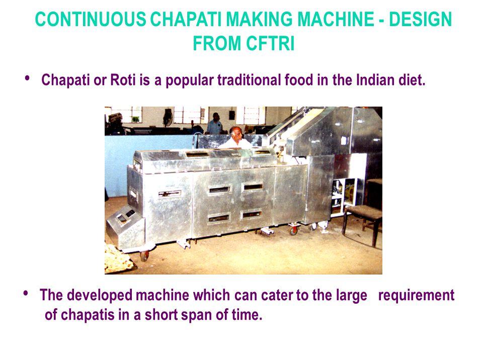 CONTINUOUS CHAPATI MAKING MACHINE - DESIGN FROM CFTRI