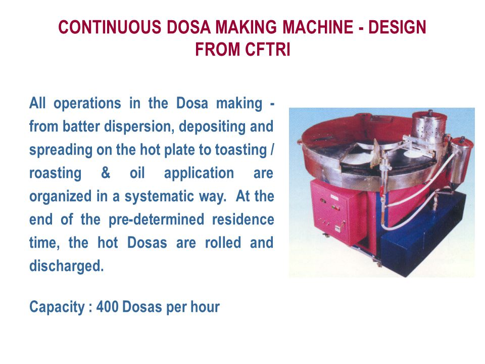 CONTINUOUS DOSA MAKING MACHINE - DESIGN FROM CFTRI