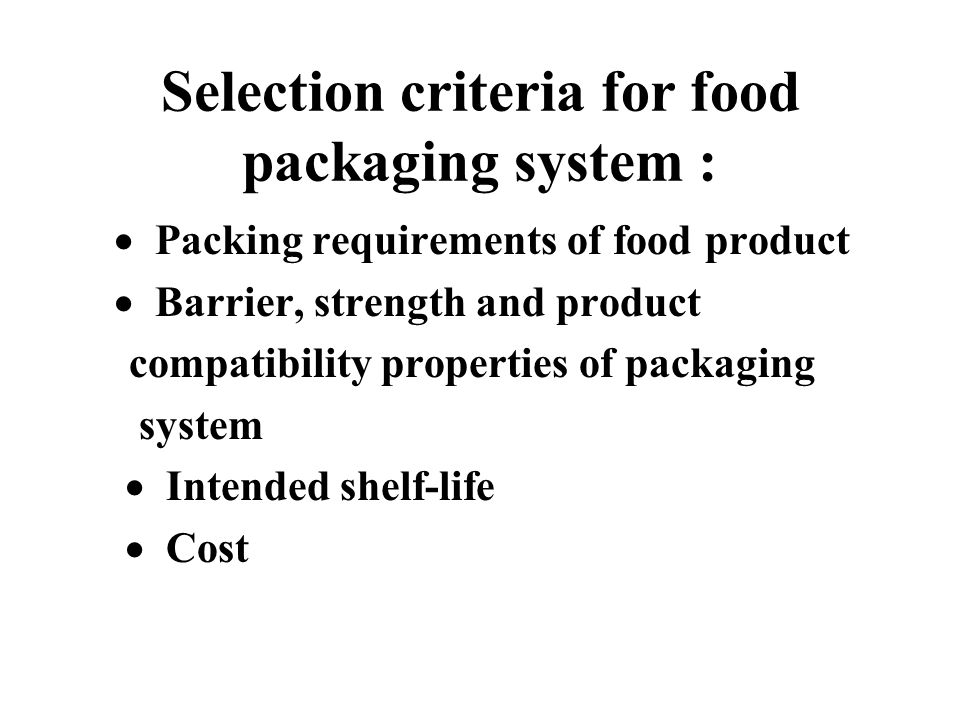 Selection criteria for food packaging system :