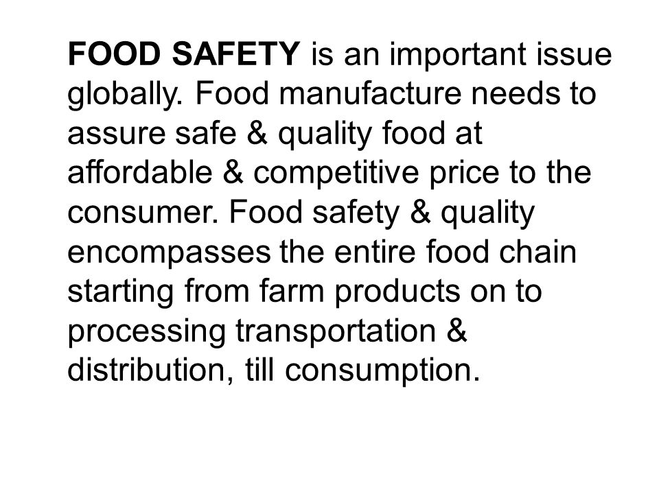 FOOD SAFETY is an important issue globally