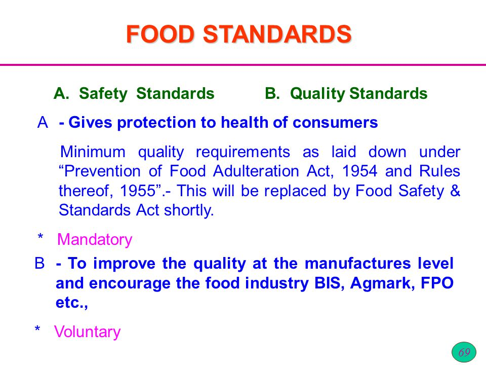 FOOD STANDARDS A. Safety Standards B. Quality Standards