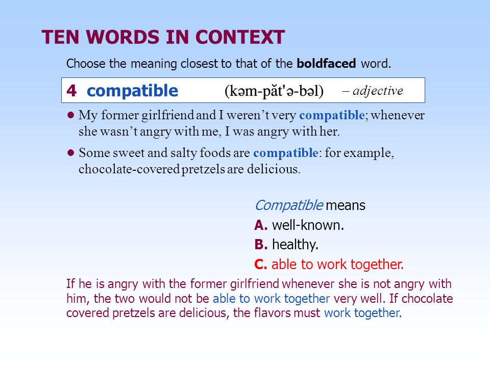 TEN WORDS IN CONTEXT 4 compatible – adjective