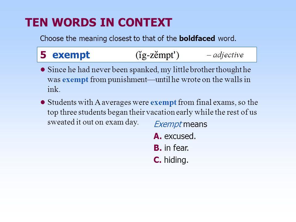 TEN WORDS IN CONTEXT 5 exempt – adjective
