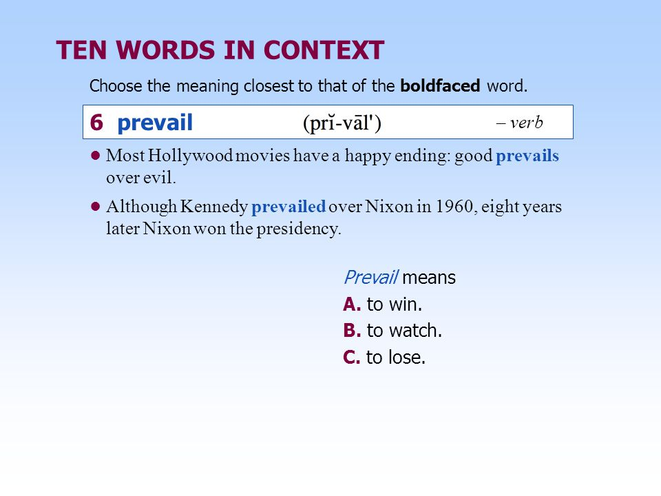 TEN WORDS IN CONTEXT 6 prevail – verb