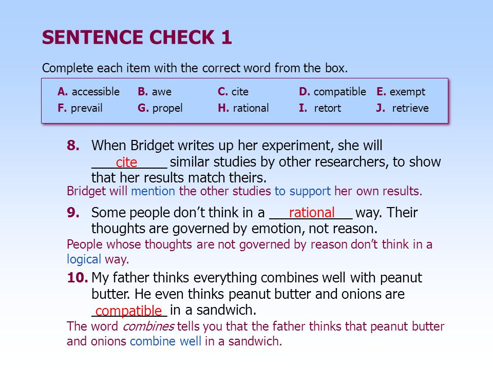 SENTENCE CHECK 1 Complete each item with the correct word from the box. A. accessible B. awe C. cite.