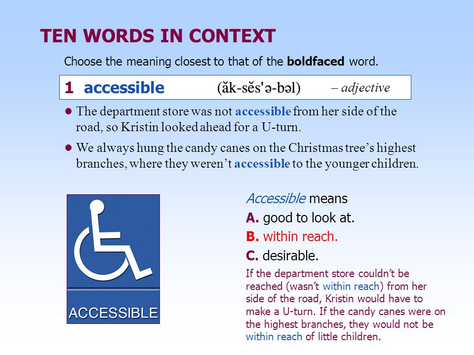 TEN WORDS IN CONTEXT 1 accessible – adjective