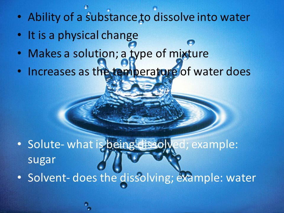 Ability of a substance to dissolve into water