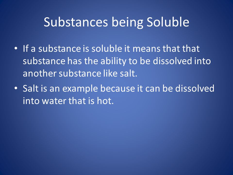 Substances being Soluble