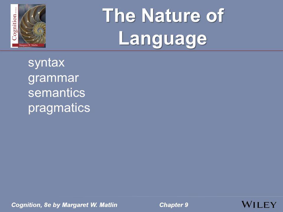 The Nature of Language syntax grammar semantics pragmatics