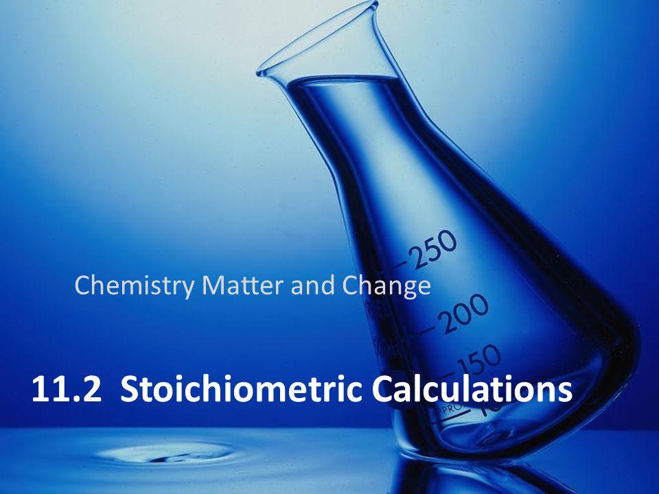 11.2 Stoichiometric Calculations