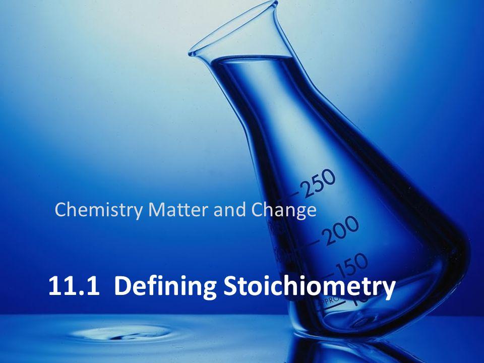 11.1 Defining Stoichiometry