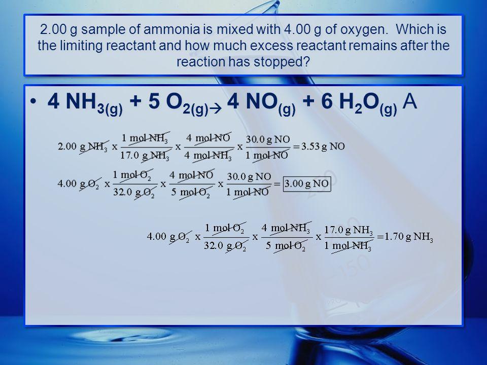 4 NH3(g) + 5 O2(g) 4 NO(g) + 6 H2O(g) A