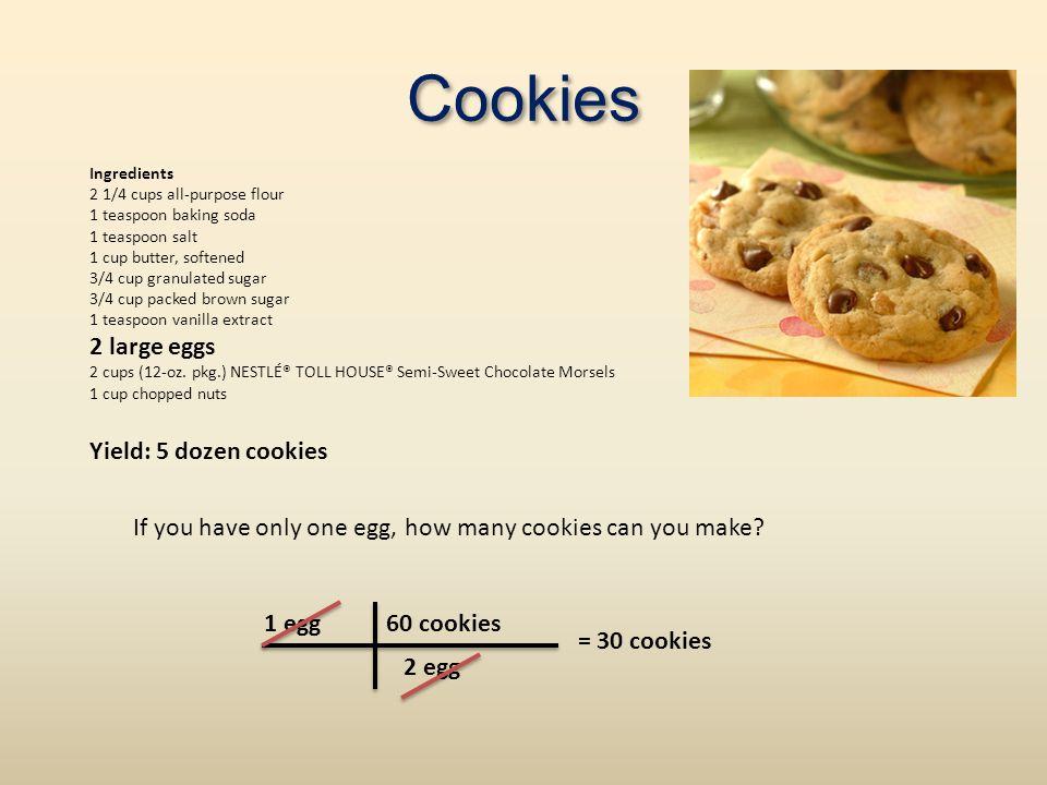 Cookies 2 large eggs Yield: 5 dozen cookies