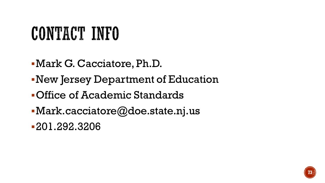 Contact Info Mark G. Cacciatore, Ph.D. New Jersey Department of Education. Office of Academic Standards.