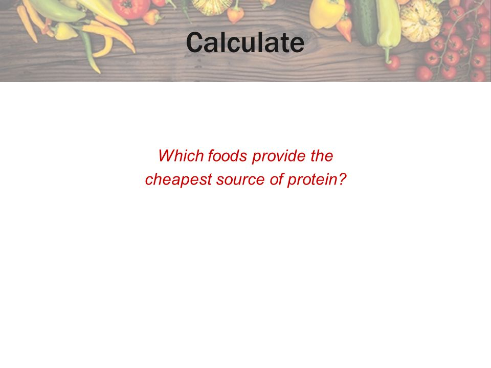 Which foods provide the cheapest source of protein