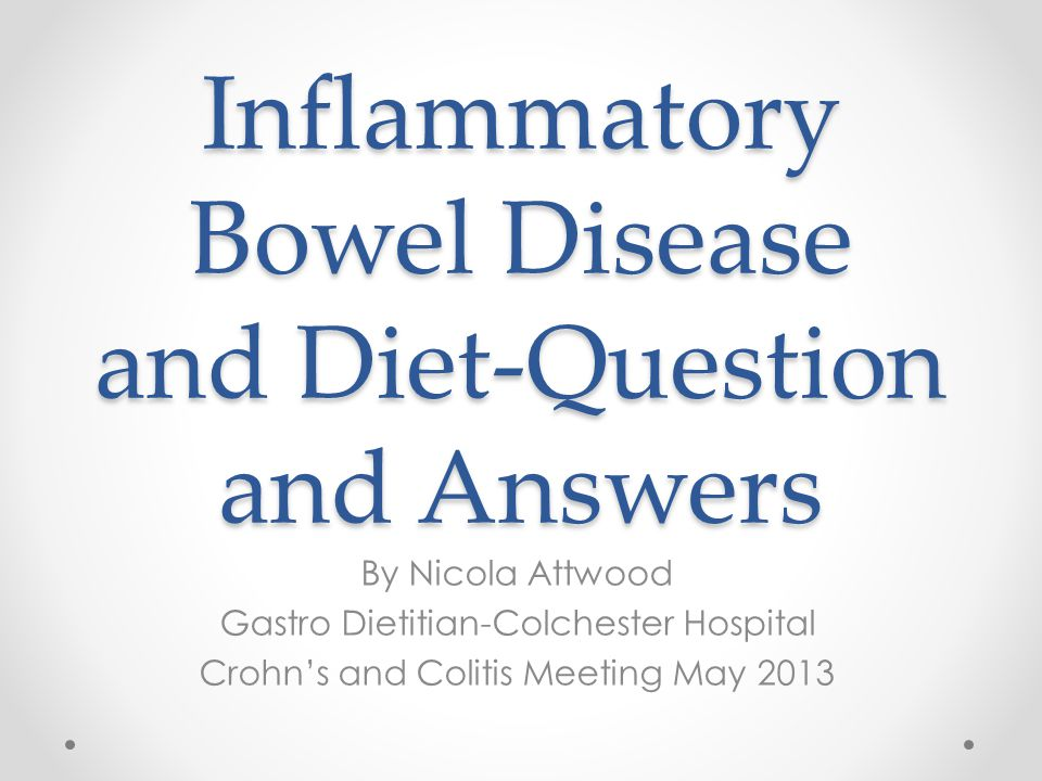 Inflammatory Bowel Disease and Diet-Question and Answers