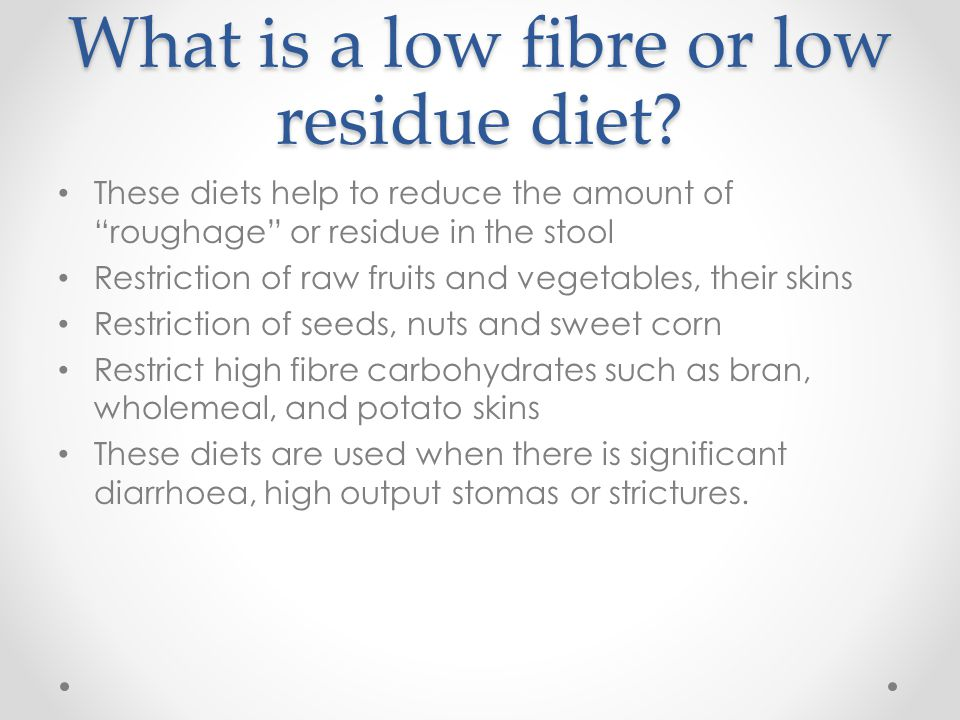 What is a low fibre or low residue diet