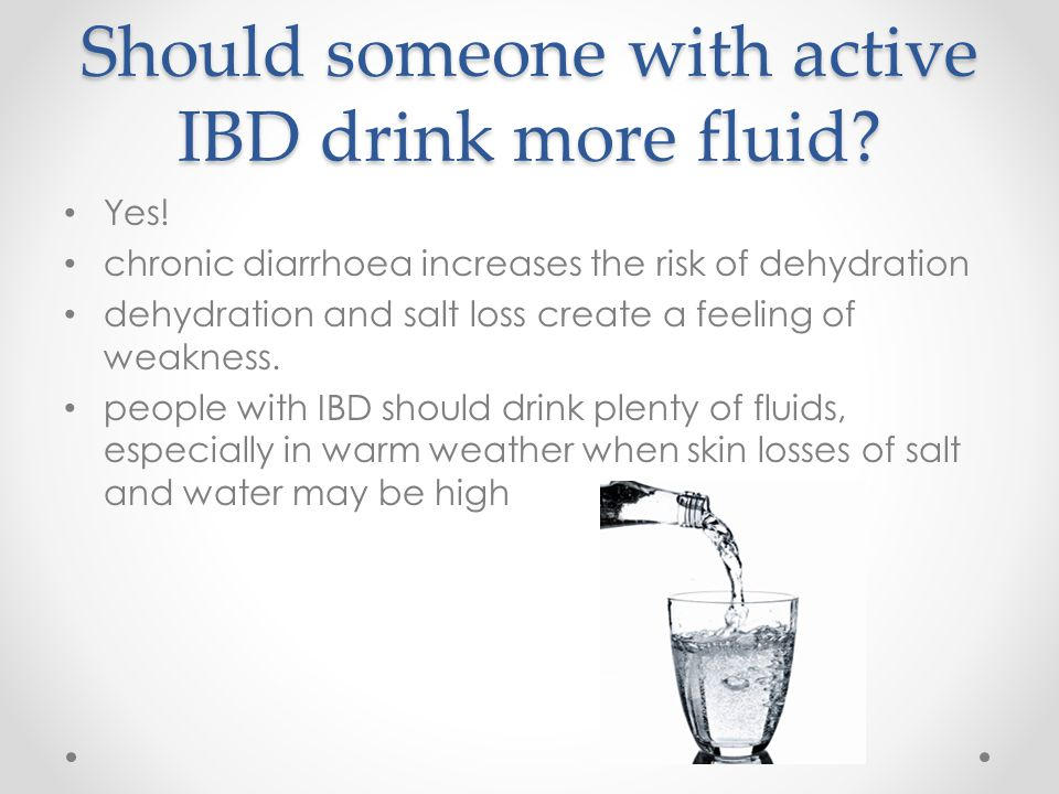 Should someone with active IBD drink more fluid