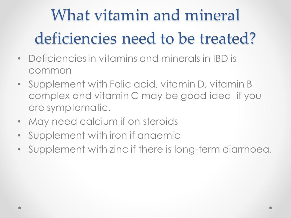 What vitamin and mineral deficiencies need to be treated