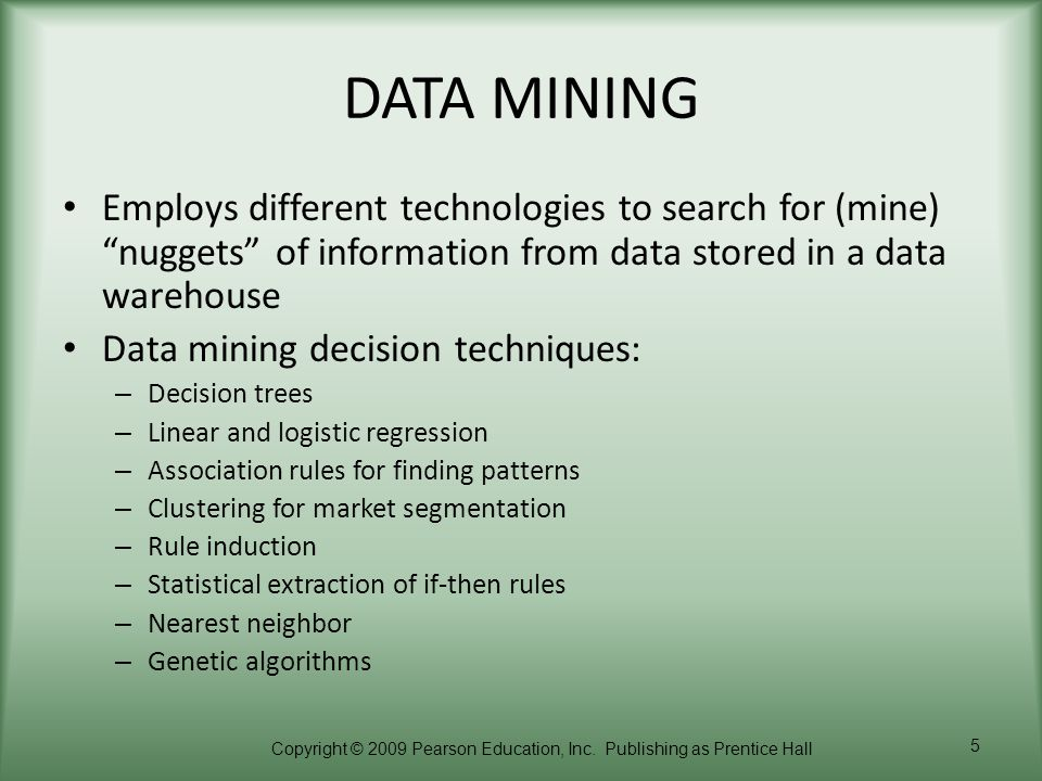 DATA MINING Employs different technologies to search for (mine) nuggets of information from data stored in a data warehouse.