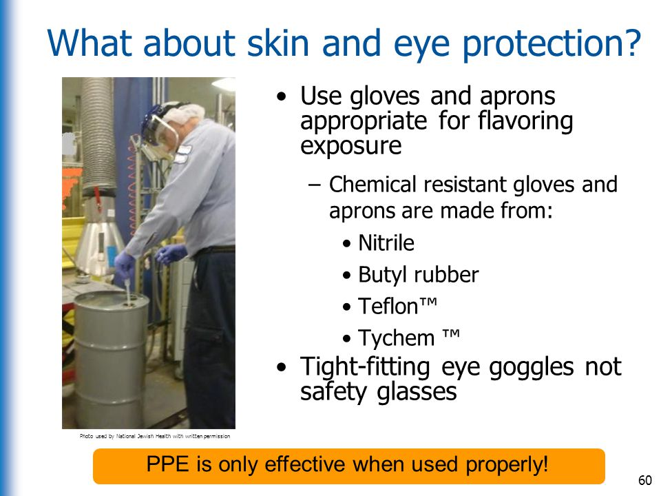 What about skin and eye protection