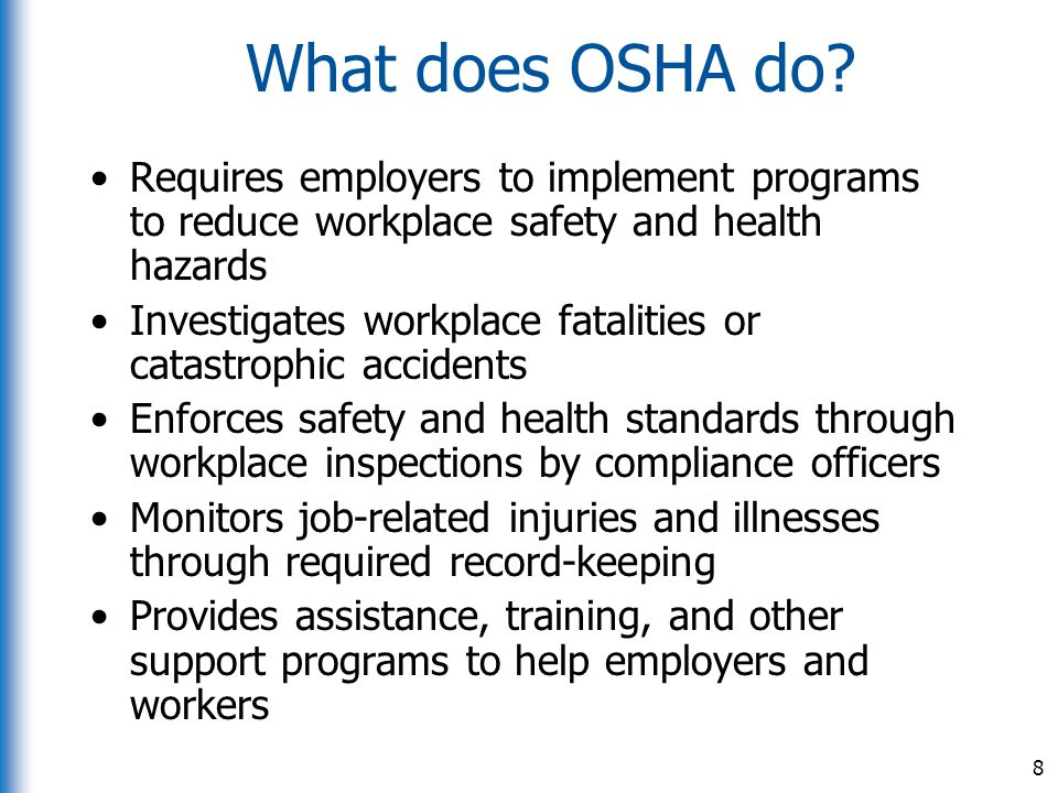 What does OSHA do Requires employers to implement programs to reduce workplace safety and health hazards.