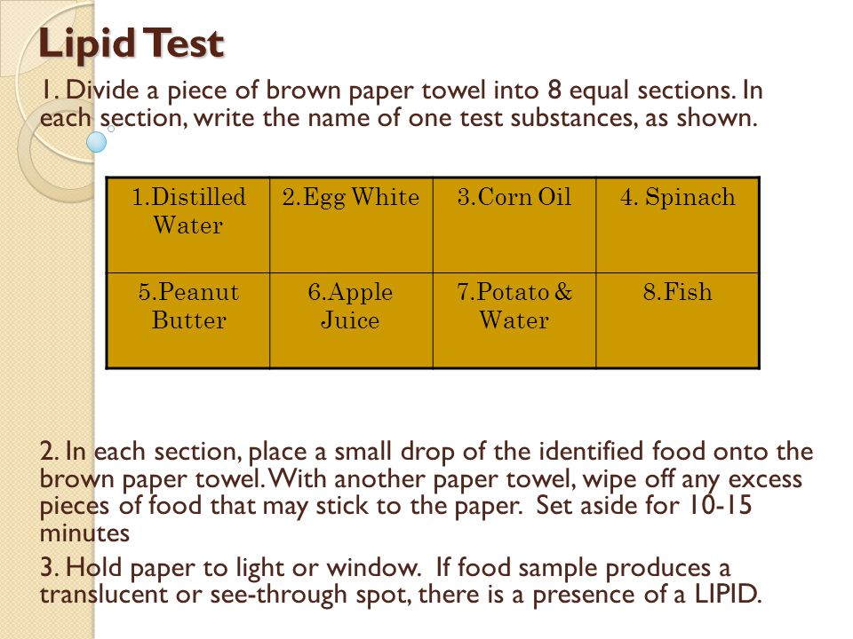 Lipid Test 1. Divide a piece of brown paper towel into 8 equal sections. In each section, write the name of one test substances, as shown.