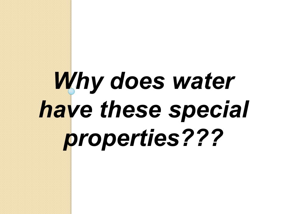 Why does water have these special properties
