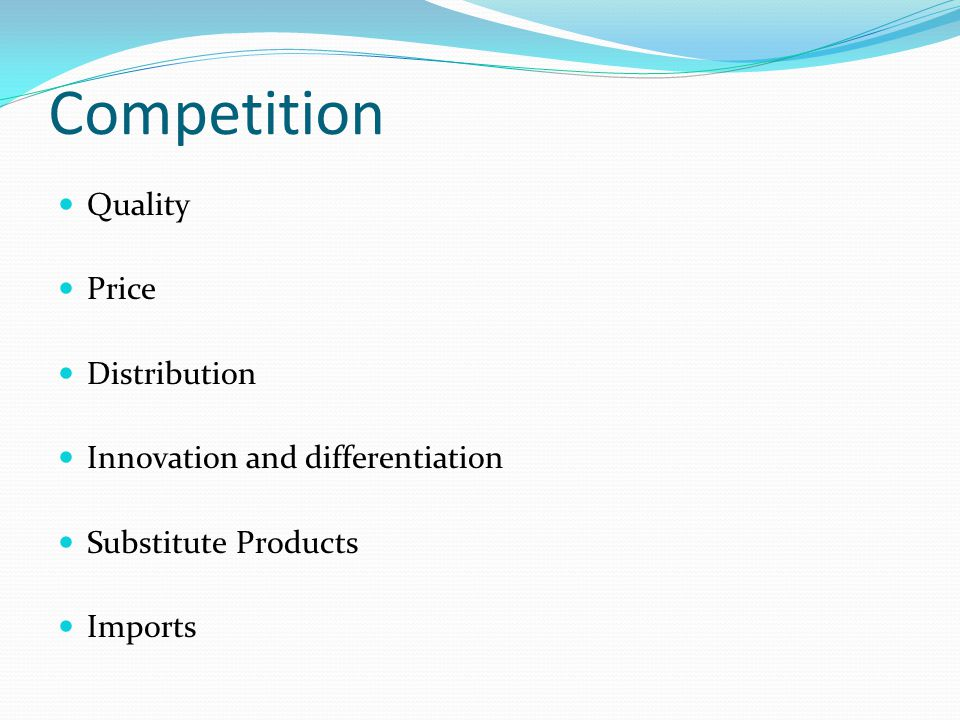 Competition Quality Price Distribution Innovation and differentiation