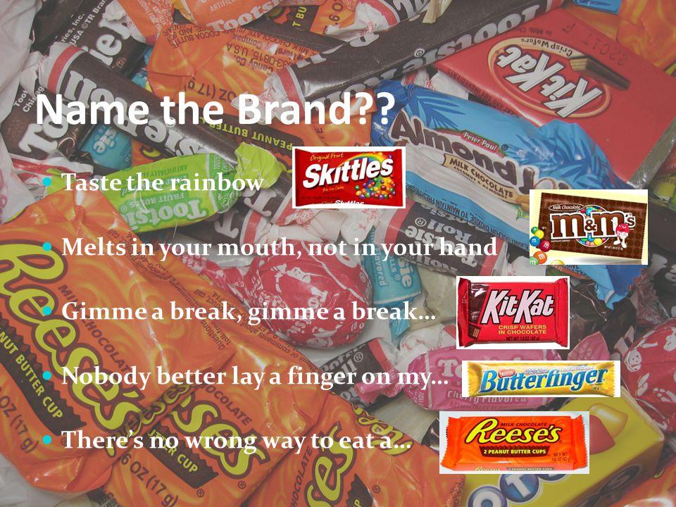 Name the Brand Taste the rainbow