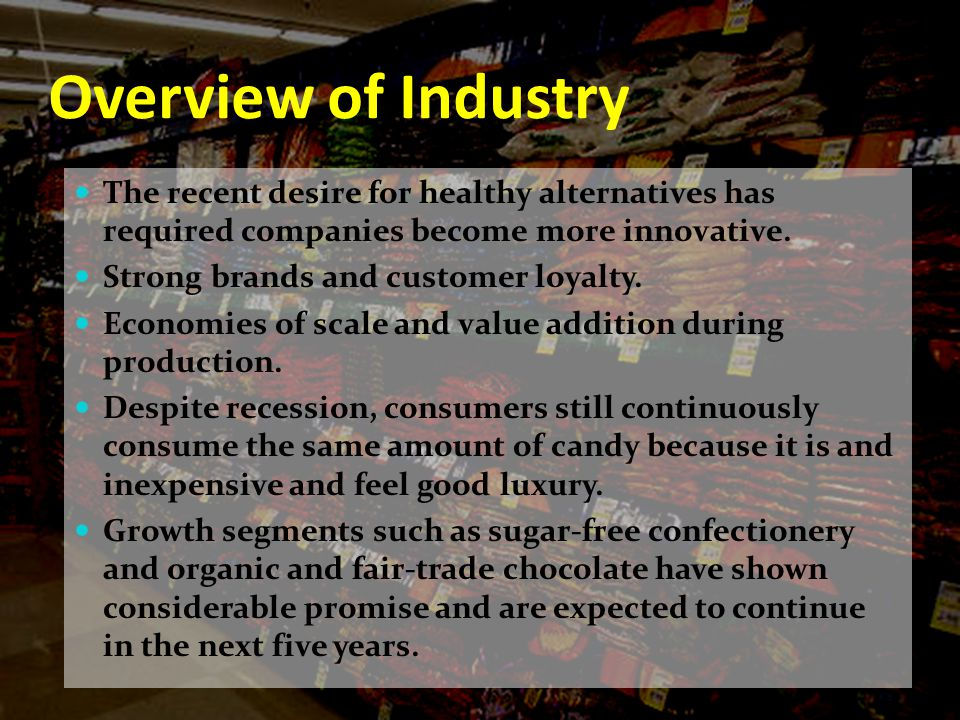 Overview of Industry The recent desire for healthy alternatives has required companies become more innovative.