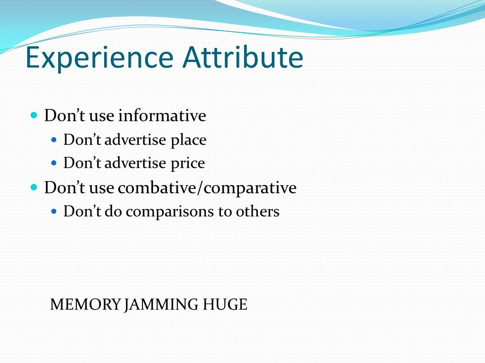 Experience Attribute Don't use informative