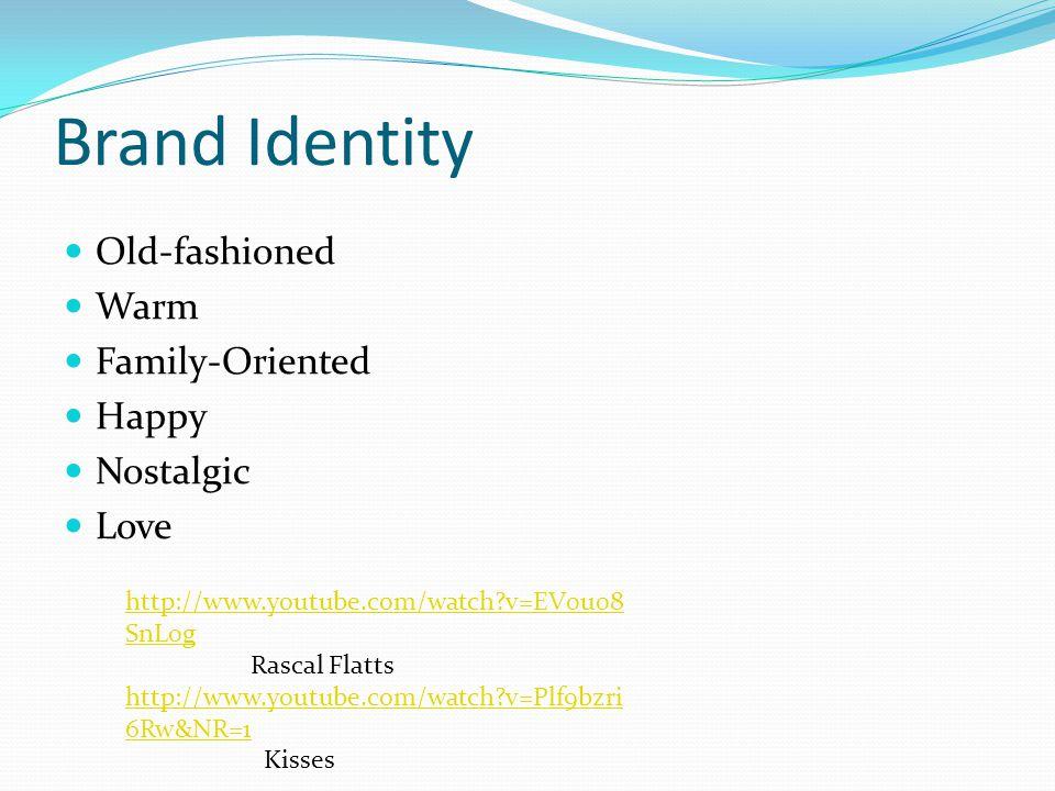 Brand Identity Old-fashioned Warm Family-Oriented Happy Nostalgic Love