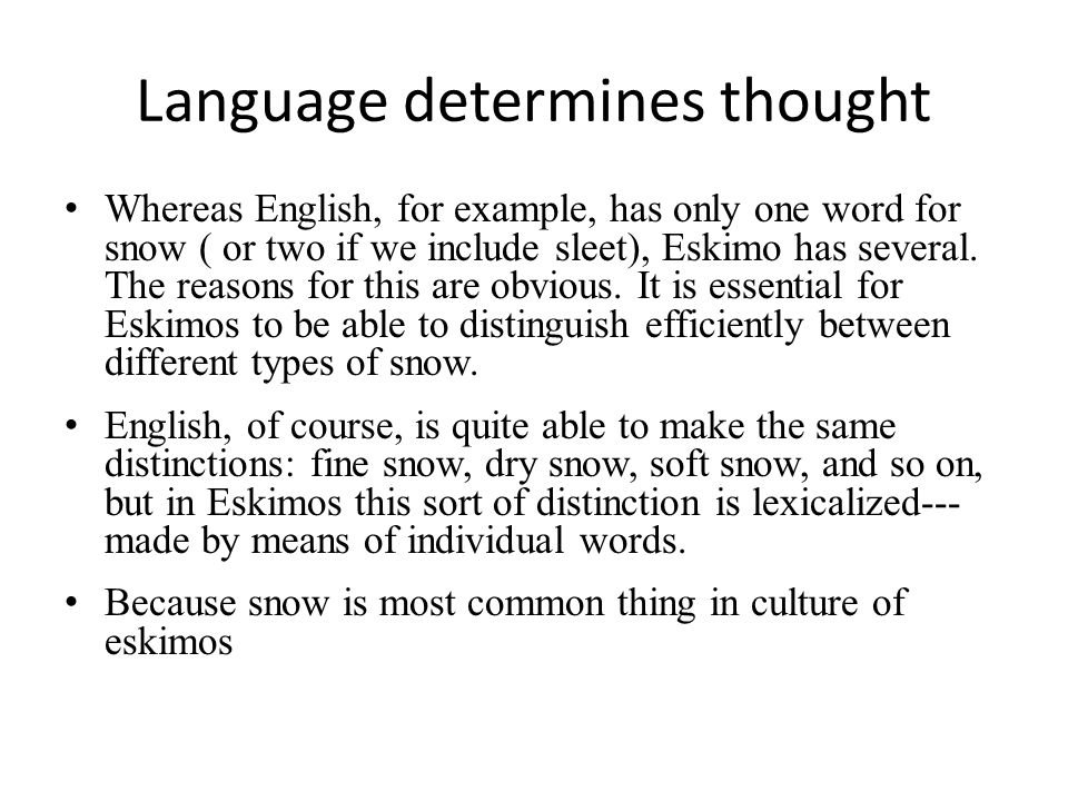 Language determines thought