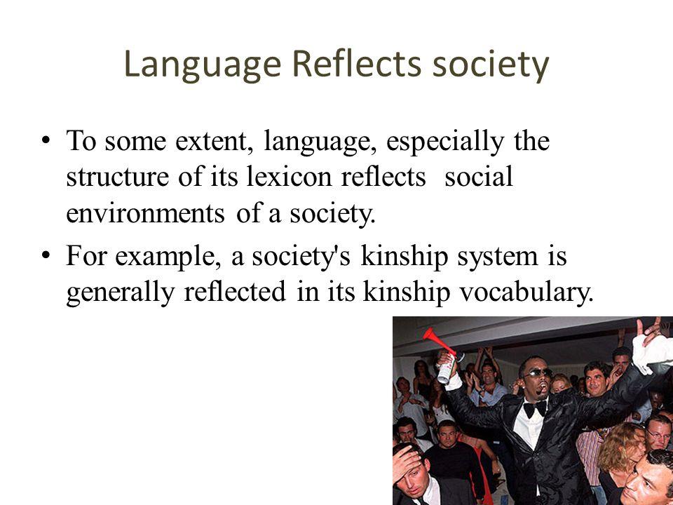 Language Reflects society