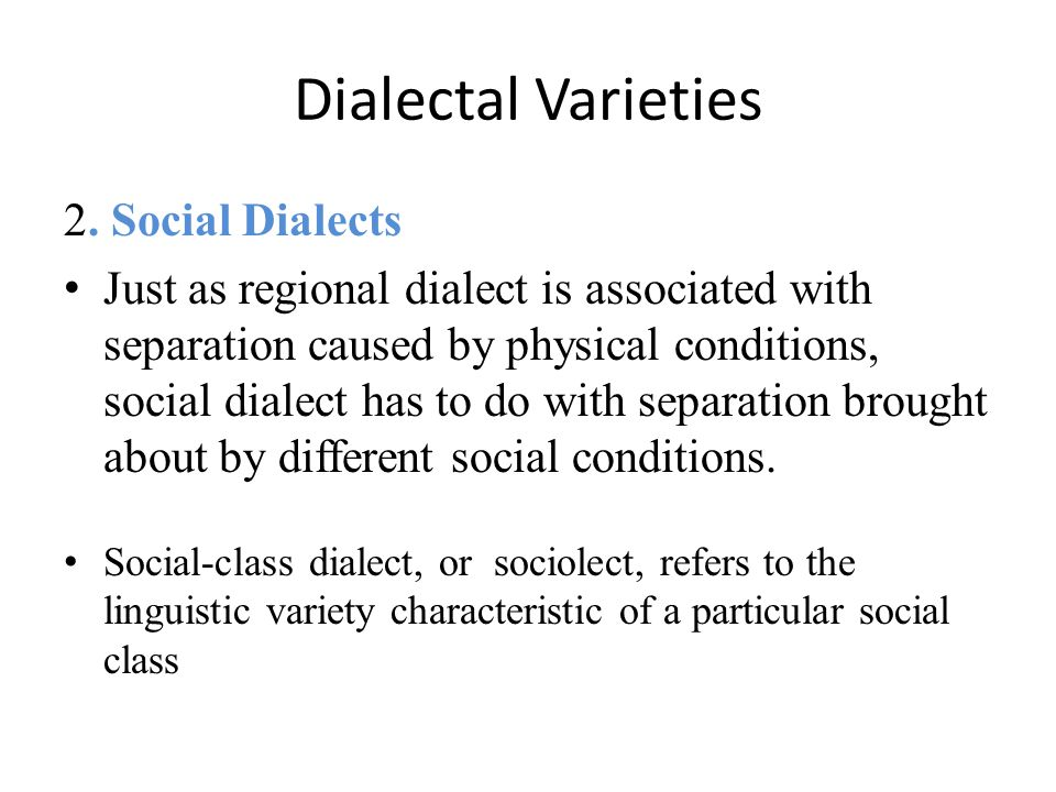 Dialectal Varieties 2. Social Dialects