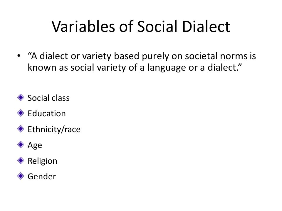 Variables of Social Dialect