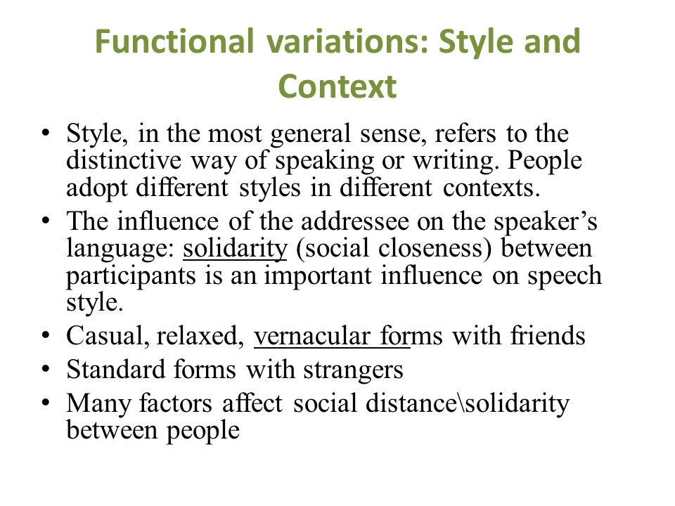 Functional variations: Style and Context