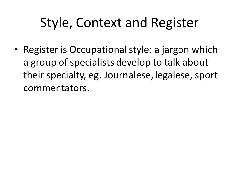 Style, Context and Register