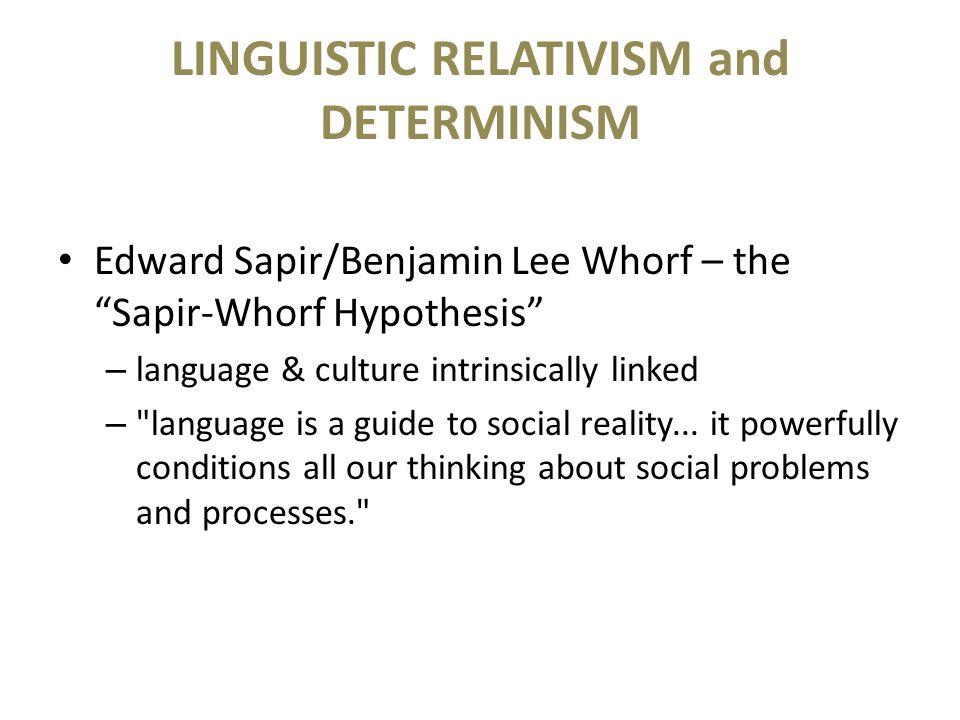 LINGUISTIC RELATIVISM and DETERMINISM