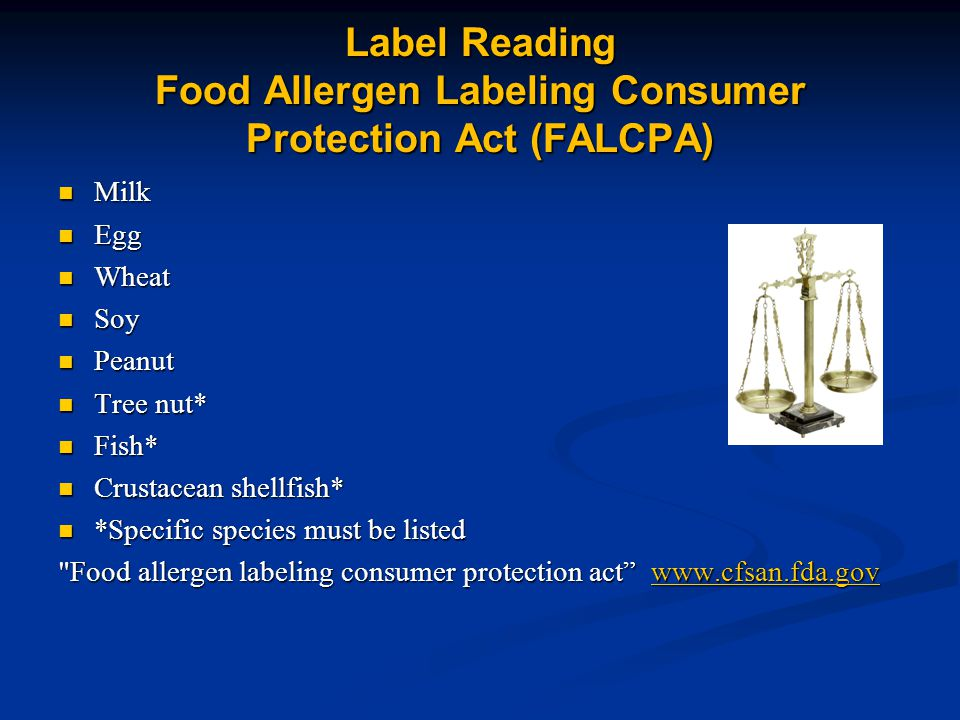 Label Reading Food Allergen Labeling Consumer Protection Act (FALCPA)