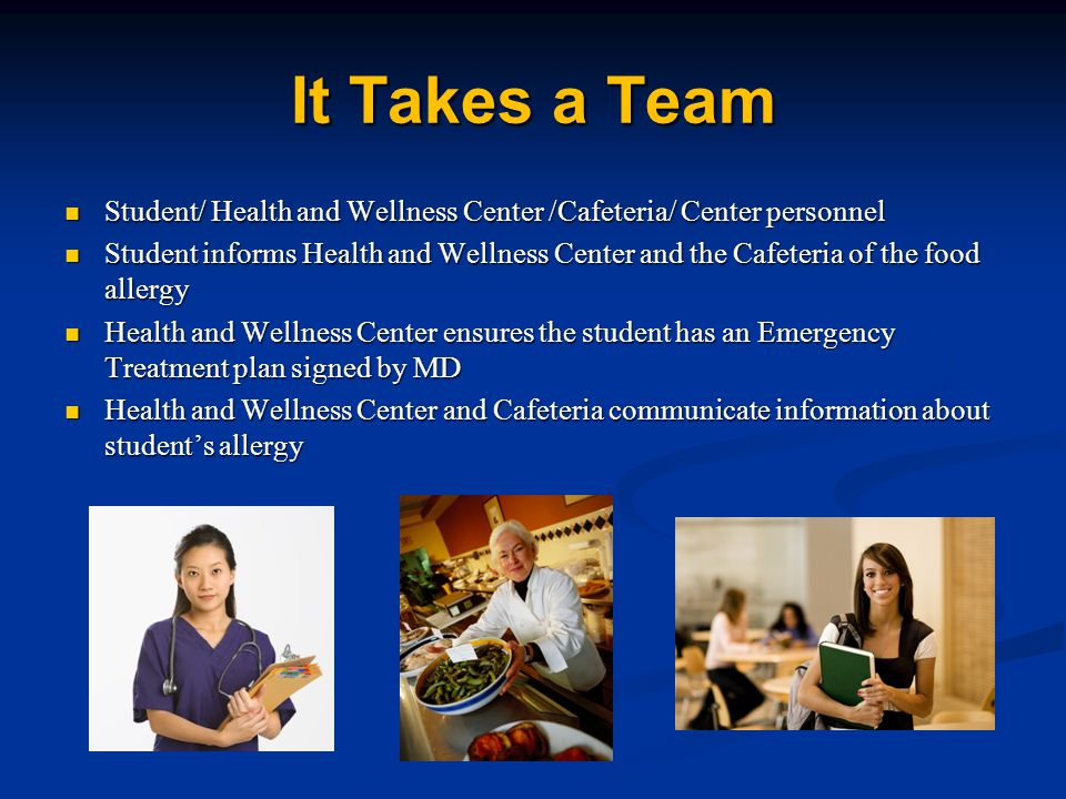 It Takes a Team Student/ Health and Wellness Center /Cafeteria/ Center personnel.