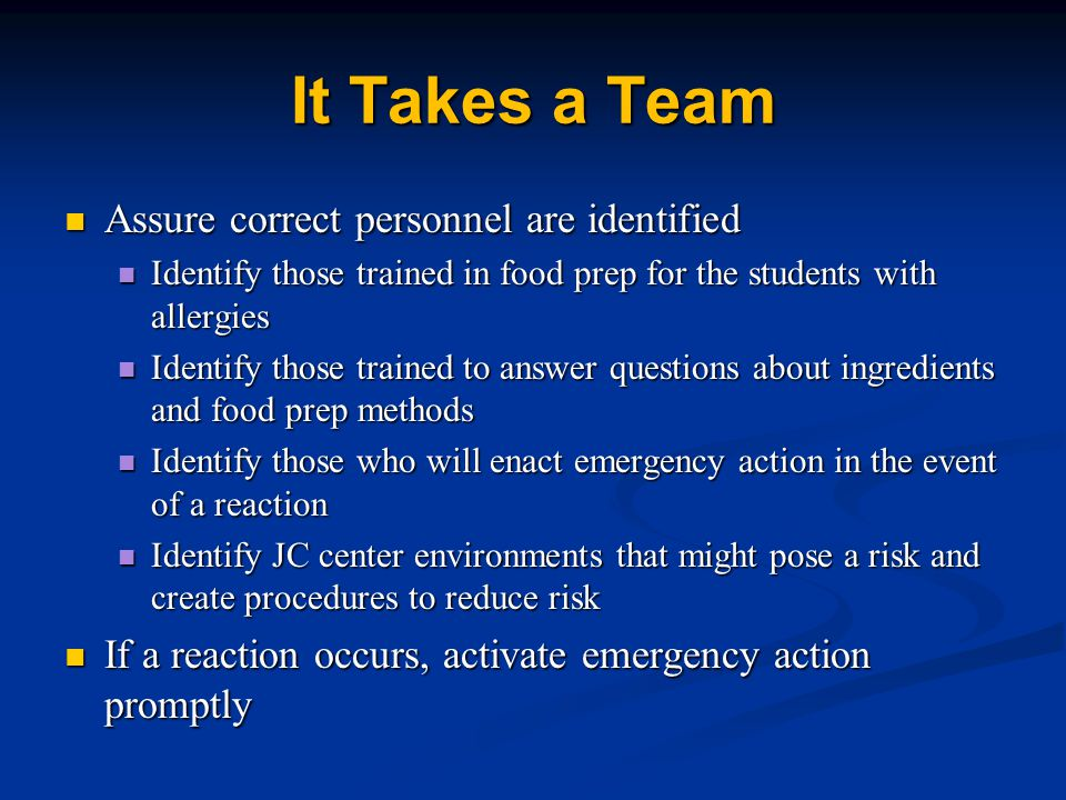 It Takes a Team Assure correct personnel are identified