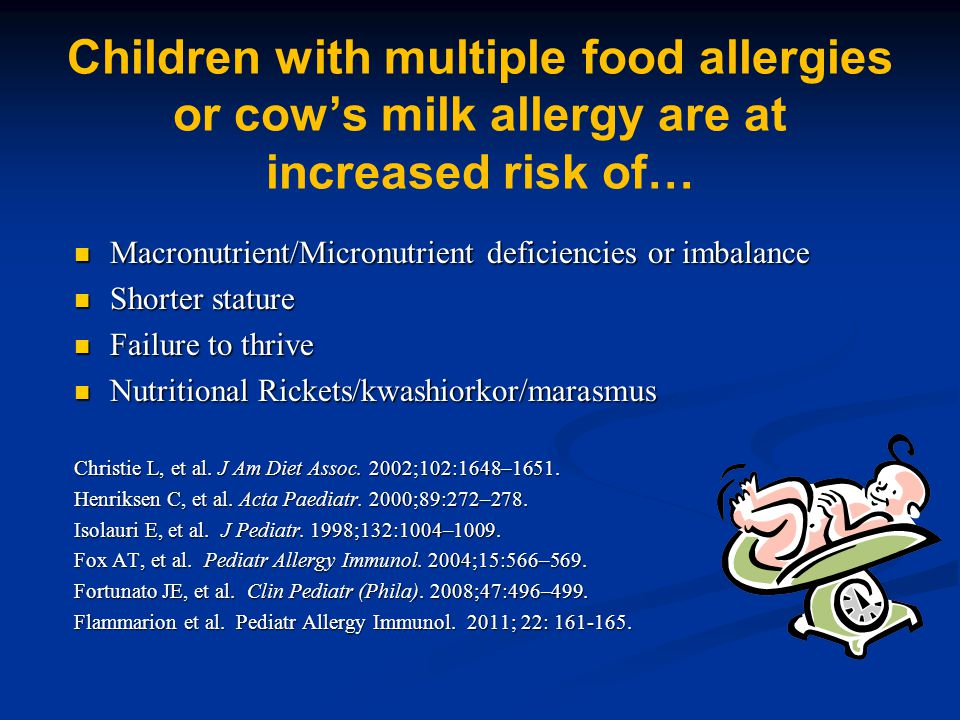 Children with multiple food allergies or cow's milk allergy are at increased risk of…