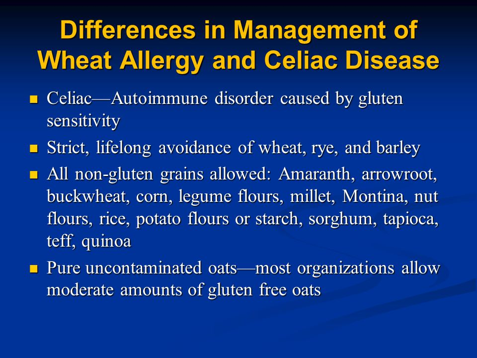 Differences in Management of Wheat Allergy and Celiac Disease