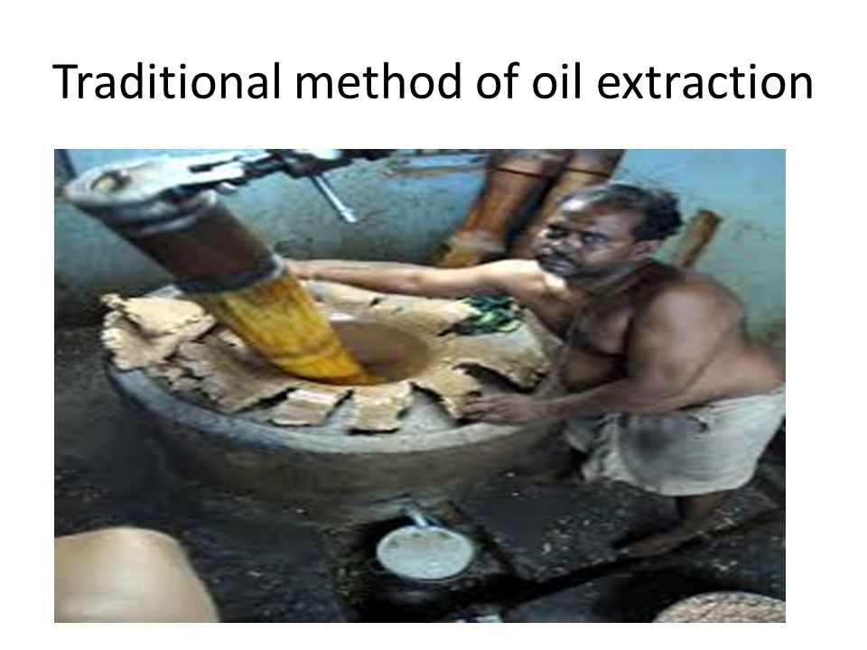 Traditional method of oil extraction