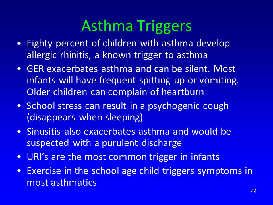 Asthma Triggers Eighty percent of children with asthma develop allergic rhinitis, a known trigger to asthma.