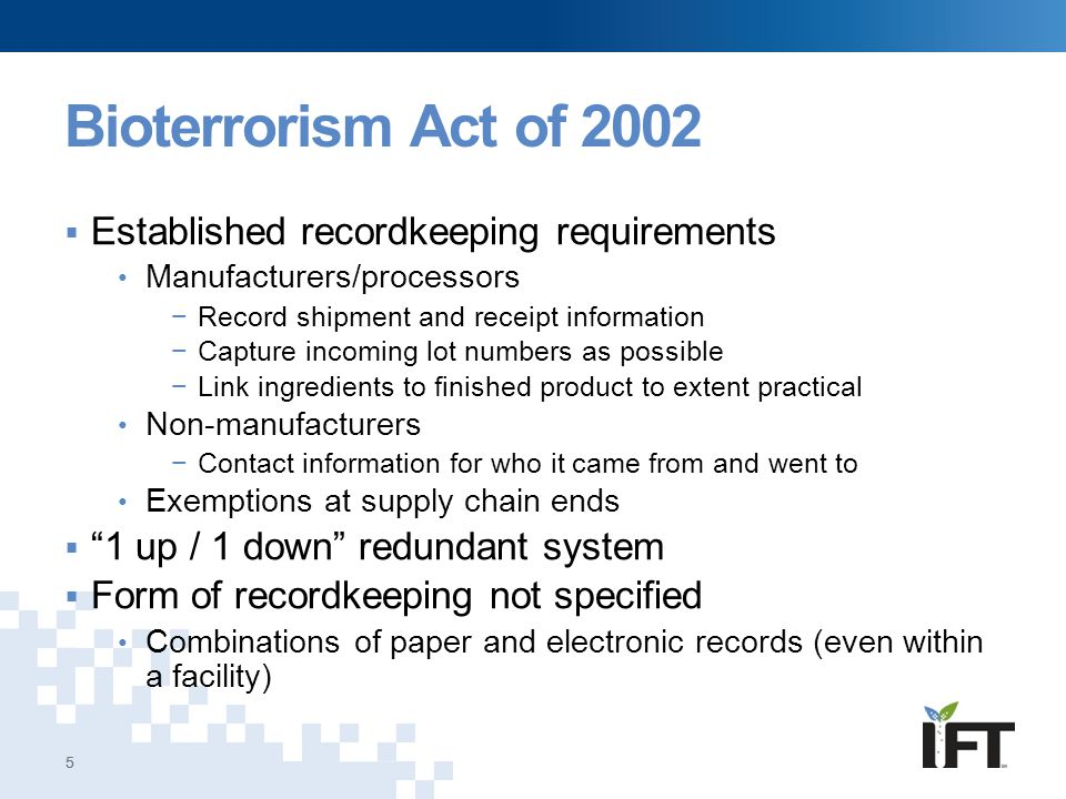 Bioterrorism Act of 2002 Established recordkeeping requirements