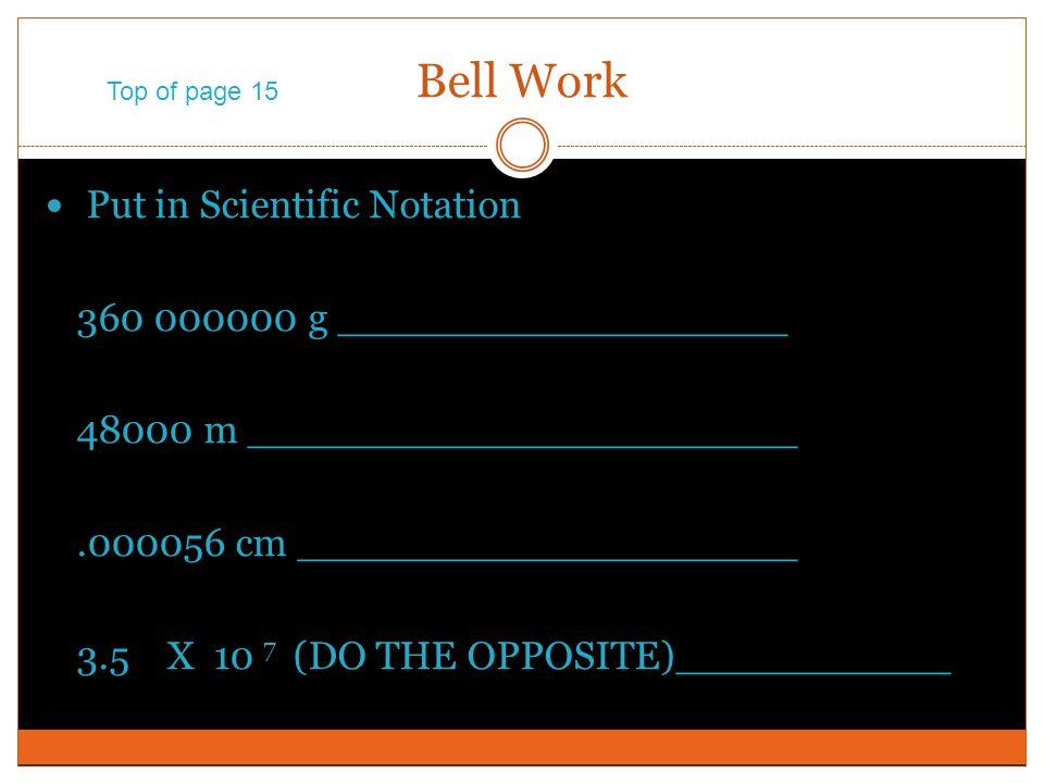 Bell Work Put in Scientific Notation 360 000000 g __________________