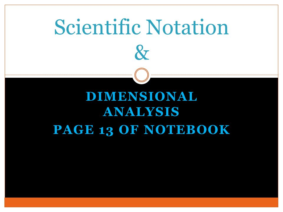 Dimensional Analysis Page 13 of Notebook